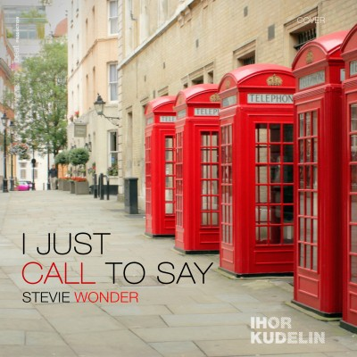 I just call to say